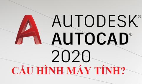 Cấu hình cài autocad 2020
